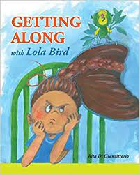 Amazon.com: Getting Along with Lola Bird (9781775270805): Di Gianvittorio,  Rita, Di Gianvittorio, Rita: Books