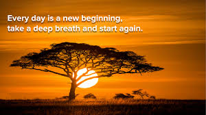 Every day is a new beginning, take a deep breath and start again – Life  Charger