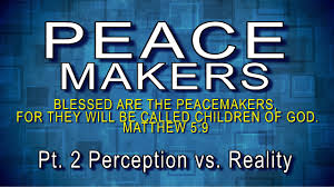 peacemakers pt2 perception vs reality arise assembly of god at peacemakers pt2 perception vs reality