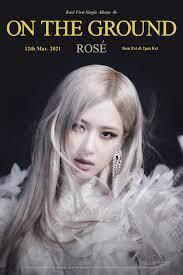 BLACKPINK Rosé - The 1st Single Album: -R- / On The Ground (Title Poster) :  kpop