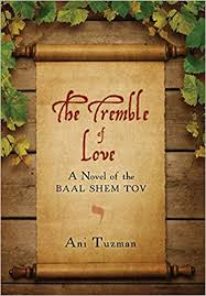 Amazon Com The Tremble Of Love A Novel Of The Baal Shem