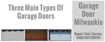 Three Main Types Of Garage Doors