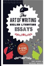 the art of writing english literature essays for a level and  the art of writing english literature essays for a level and beyond amazon co uk michael meally neil bowen 9780993077845 books