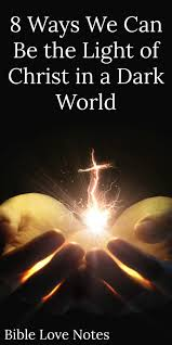Being The Light 1 Minute Bible Love Notes 8 Ways To Be The Light Of Christ