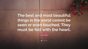 "Helen Keller Quotes The Most Beautiful Things Best of Helen Keller Quote ""The Best And Most Beautiful Things In The World"