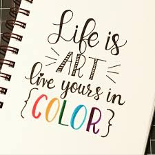 Quotes calligraphy This is life in colour Calligraphy typography lettering quote 1