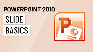 Powerpoint 2010 Slide Basics