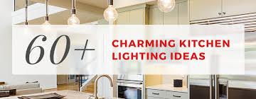 New kitchen lighting ideas Sink Kitchen Cabinet Kings 60 Charming Kitchen Lighting Ideas For 2019