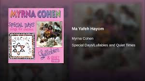 Ma Yafeh Hayom - YouTube