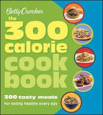 Food Calorie Book Betty Crocker The 300 Calorie Cookbook Betty Crocker 9780470080597