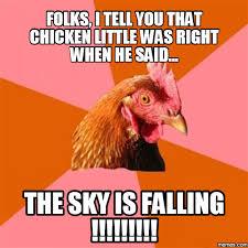 Image result for chicken little meme