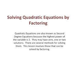 quadratic solution math solving quadratic equations by quadratic equations are also known as second quadratic equation