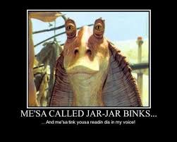 Jar Jar Binks | Alpabeth via Relatably.com