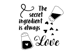 Find & download free graphic resources for svg. The Secret Ingredient Is Always Love Svg Cut File By Creative Fabrica Crafts Creative Fabrica