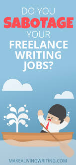 do you sabotage your lance writing jobs a gut check do you sabotage your lance writing jobs com