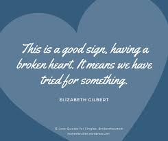 Quotes About Being Broken Hearted Best 48 Love Quotes For Singles Brokenhearted To Get Through Valentine's