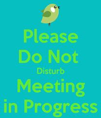 Do Not Disturb Meeting In Progress Sign Please Do Not Disturb Meeting In Progress Poster Amanda Keep