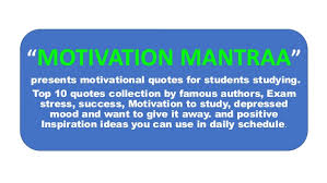 Study Motivation Quotes Extraordinary Top 48 Motivational Quotes For Students Studying Motivation Mantraa