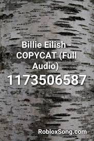 Tik tok roblox id codes are the numeric ids of all famous songs from tik tok. Billie Eilish Copycat Full Audio Roblox Id Roblox Music Codes Roblox Billie Eilish Billie