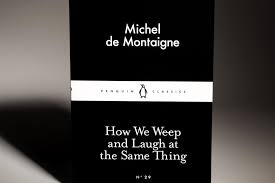 literary insights how we laugh and weep at the same thing