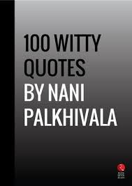 Witty Quotes Fascinating 48 Witty Quotes By Nani Palkhivala By Nani Palkhivala