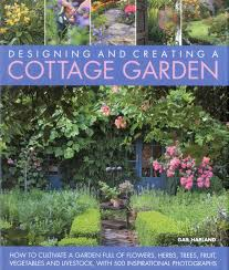 Small Picture Designing and Creating a Cottage Garden How to Cultivate a Garden