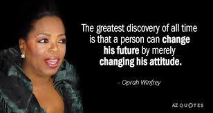 Oprah Winfrey Quotes Custom Oprah Winfrey Quote The Greatest Discovery Of All Time Is That A