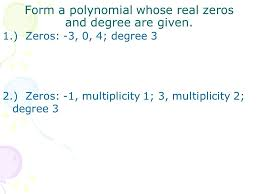 form a polynomial whose real zeros and degree are given do now solve the inequality academy algebra ii trig 5 1