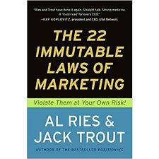 22 Immutable Laws Of Marketing The 22 Immutable Laws Of Marketing Violate Them At Your Own Risk