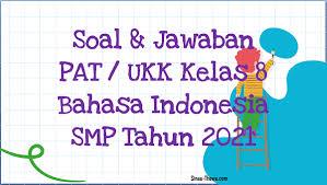 Perhatikan label di bawah ini! Soal Jawaban Pat Ukk Bahasa Indonesia Kelas 8 Smp Mts 2021 Sinau Thewe Com