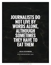 Journalism Quotes Unique Journalists Do Not Live By Words Alone Although Sometimes Sports