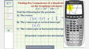quadratic functions find vertex and intercepts using the graphing calculator you