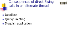 4 consequences of direct swing calls in an alternate thread deadlock quirky painting sluggish
