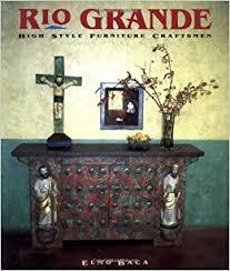 high style furniture. Rio Grande: High Style Furniture Craftsmen: Elmo Baca: 9780879059903: Amazon.com: Books I