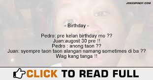 Birthday Funny Filipino Pinoy Jokes In Tagalog