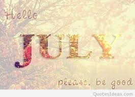 hello july please be good with us