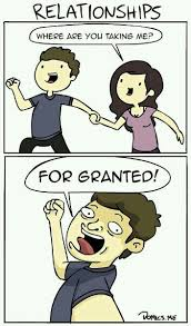 Title Is Taken For Granted Meme By Skwuruhl Memedroid Impressive Taken For Granted Meme
