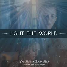 Light The World Video Watch The New Music Video By Evie Clair And Benson Baril