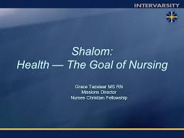 Shalom Health The Goal Of Nursing Grace Tazelaar Ms Rn