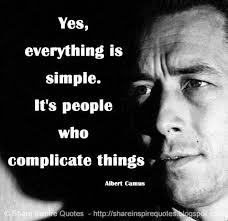 Albert Camus Quotes Extraordinary Yes Everything Is Simple It's People Who Complicate Things