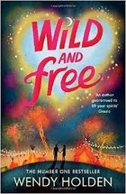 book review wild and free by wendy holden reviewed by jo