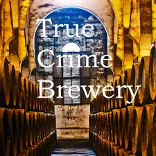 True Crime Brewery