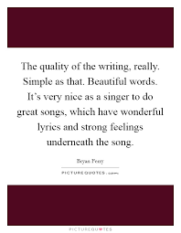 The Quality Of The Writing Really Simple As That Beautiful Impressive Nice And Simple Quotes
