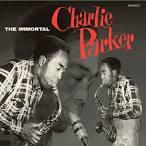 Immortal Charlie Parker
