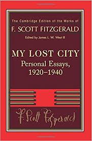 com fitzgerald my lost city personal essays  com fitzgerald my lost city personal essays 1920 1940 the cambridge edition of the works of f scott fitzgerald 9781107690837 f scott