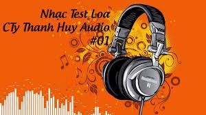 Nhạc Test Loa - Cty Âm Thanh Ánh Sáng Thanh Huy - YouTube