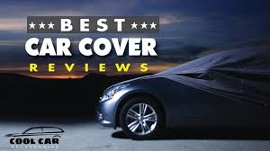 7 Best Car Cover For The Money Updated December 2019