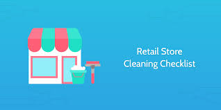 cleaning checklists retail store cleaning checklist process street