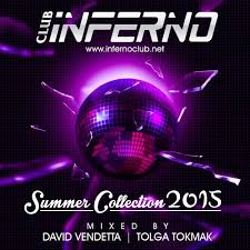 Club Inferno Kemer 2015 Summer Charts By Tolga Tokmak On