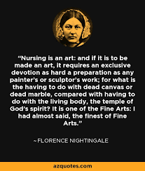 Florence Nightingale Quotes Fascinating Florence Nightingale Quote Nursing Is An Art And If It Is To Be
